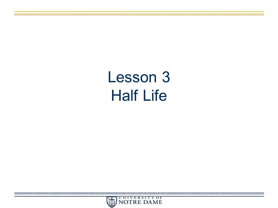 Lesson 3 Half Life