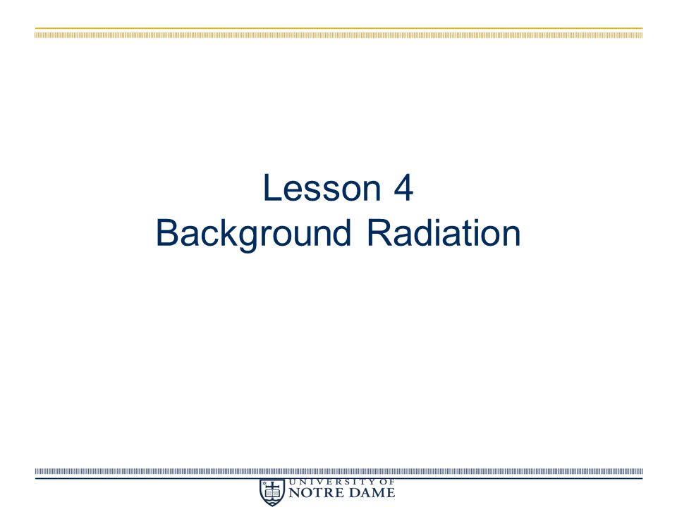 Lesson 4 Background Radiation