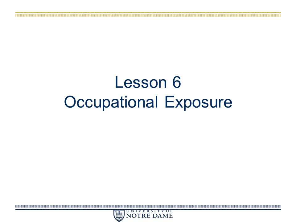 Lesson 6 Occupational Exposure