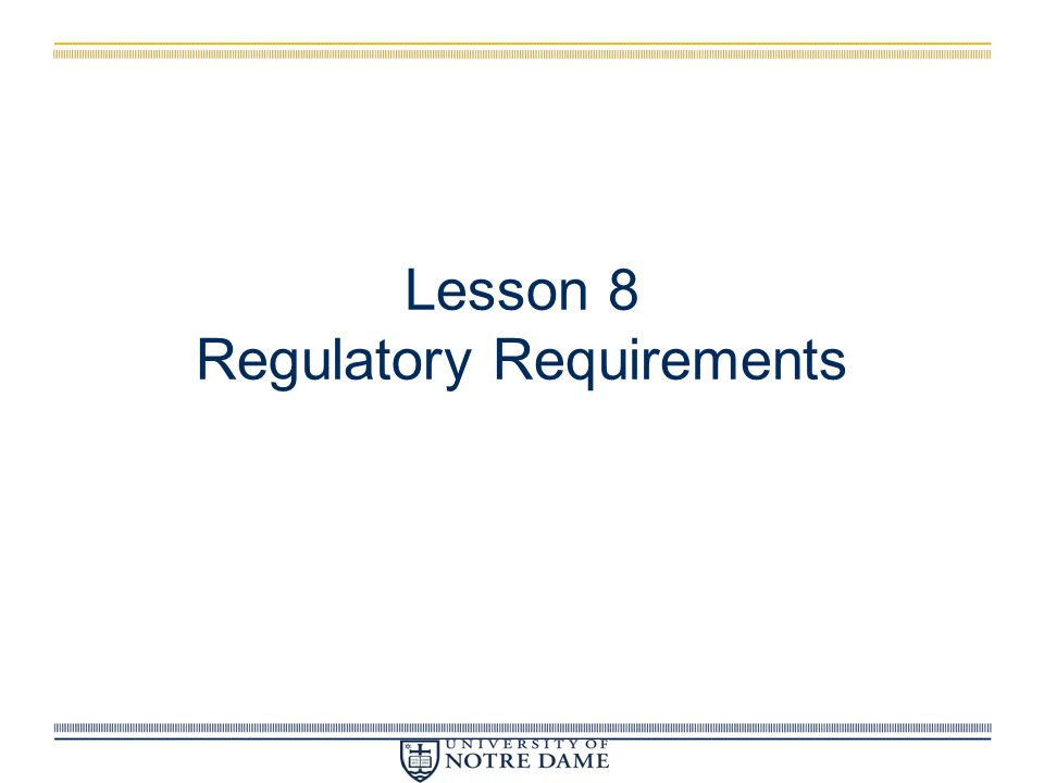 Lesson 8 Regulatory Requirements