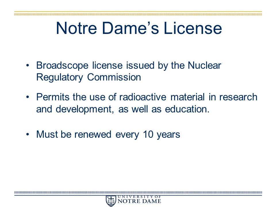 Notre Dame's License Broadscope license issued by the Nuclear Regulatory Commission.