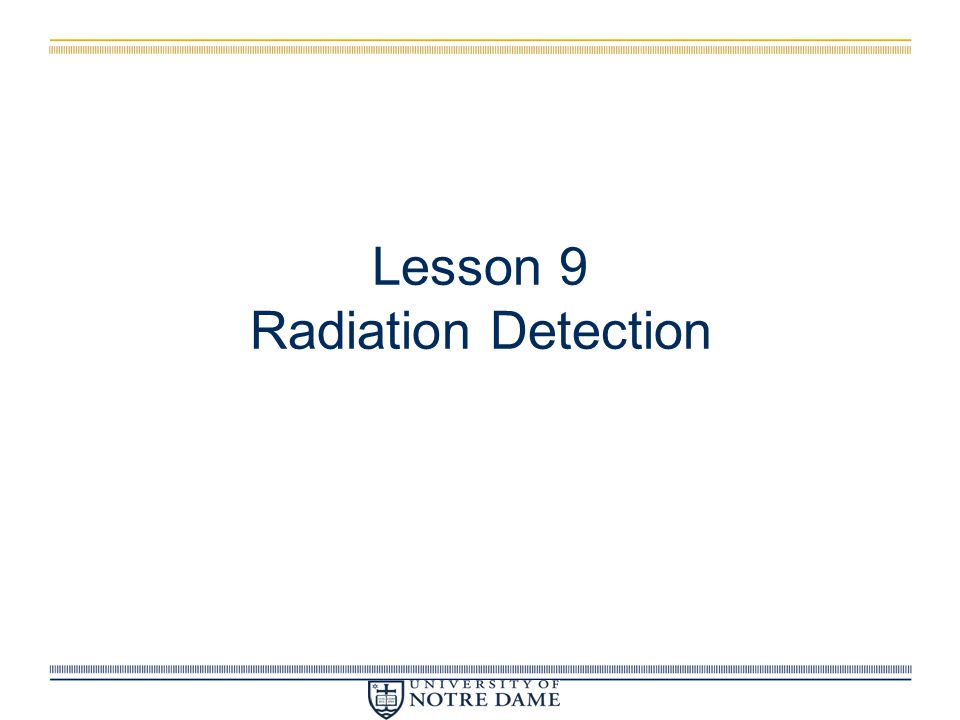 Lesson 9 Radiation Detection