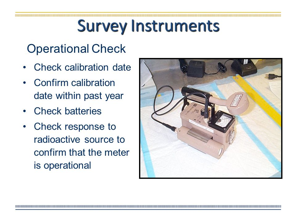 Survey Instruments Operational Check Check calibration date