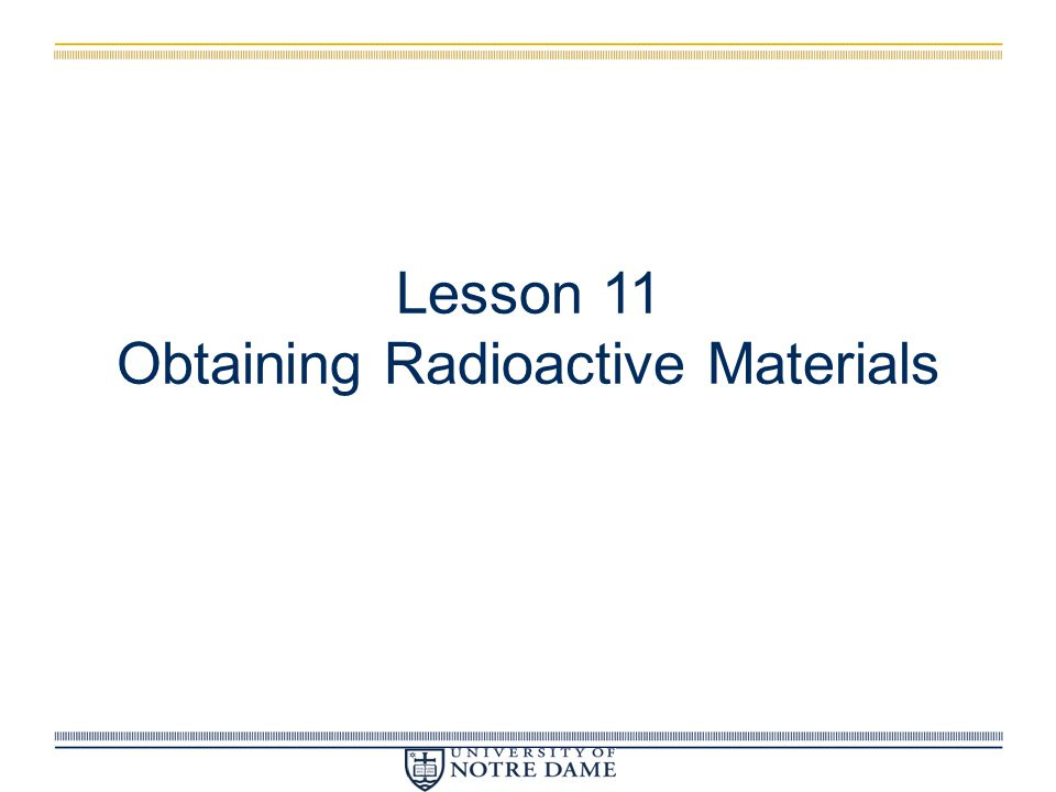 Lesson 11 Obtaining Radioactive Materials