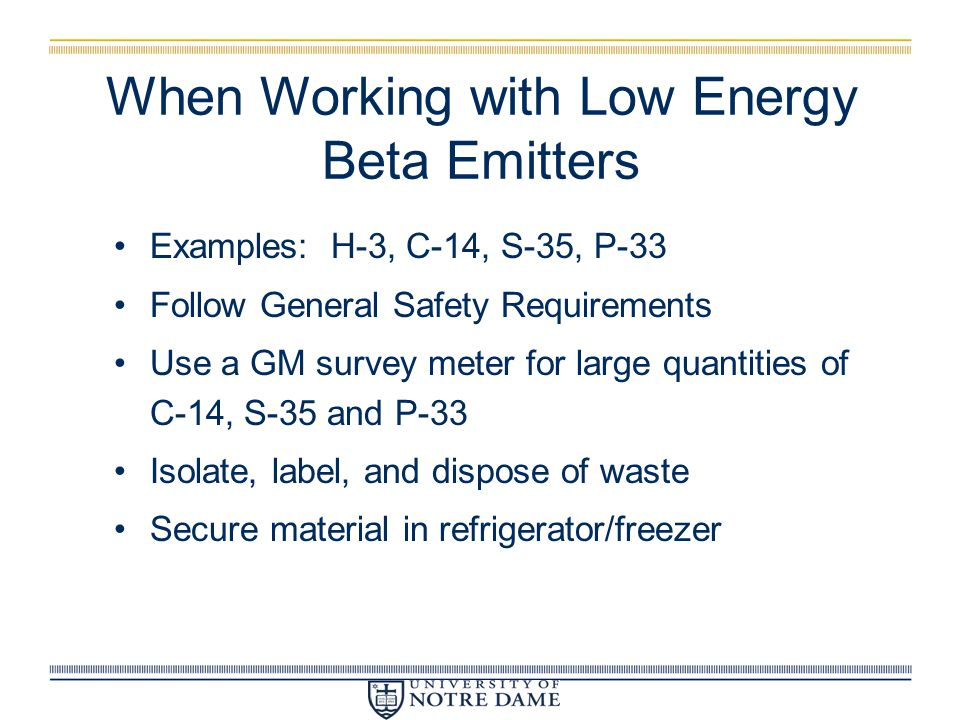 When Working with Low Energy Beta Emitters