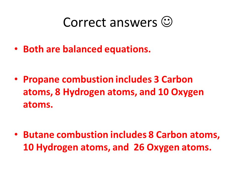 Correct answers  Both are balanced equations.