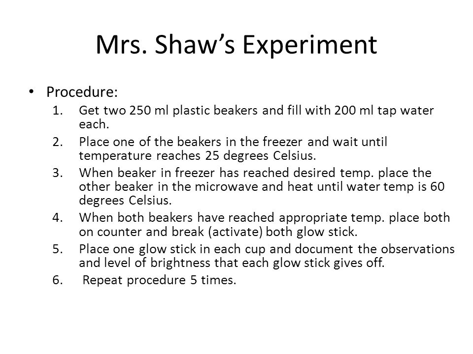 Mrs. Shaw's Experiment Procedure:
