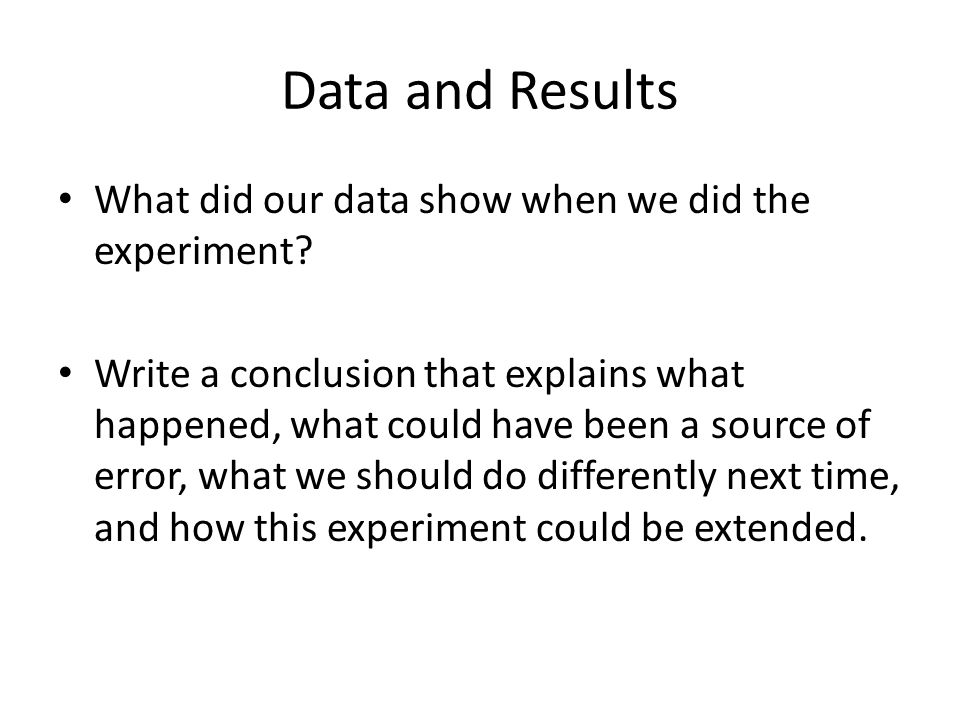 Data and Results What did our data show when we did the experiment