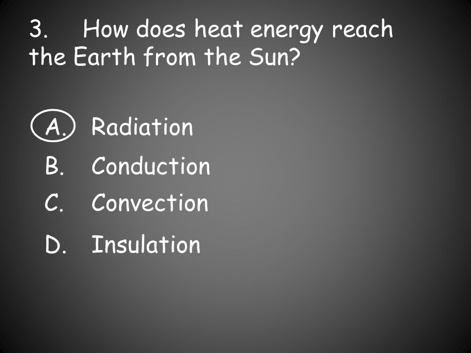 3. How does heat energy reach the Earth from the Sun