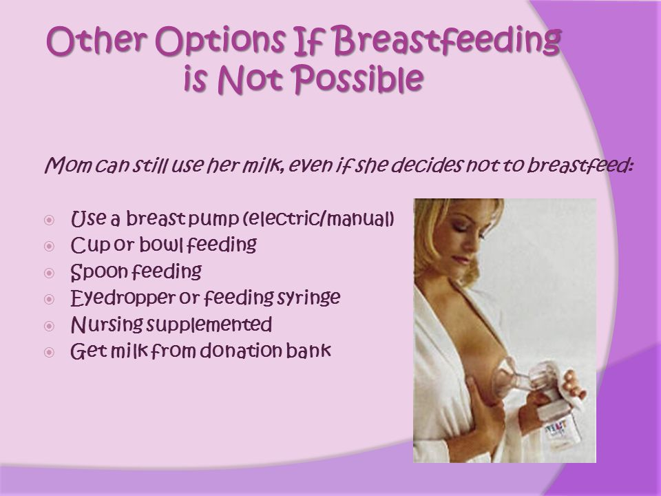 Other Options If Breastfeeding is Not Possible