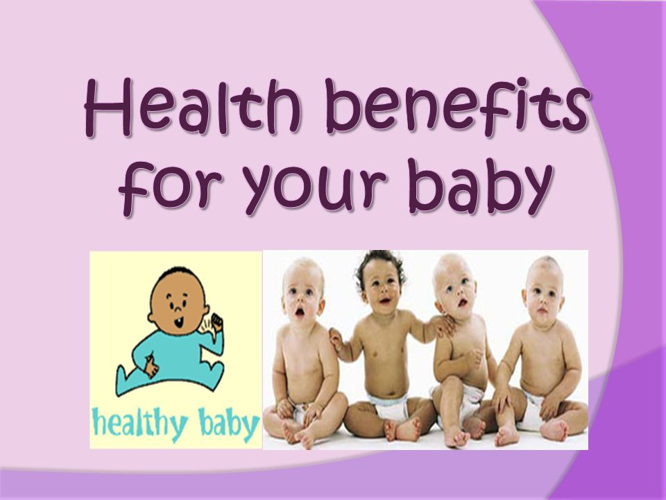 Health benefits for your baby