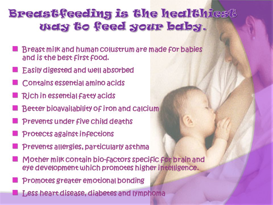 Breastfeeding is the healthiest way to feed your baby.