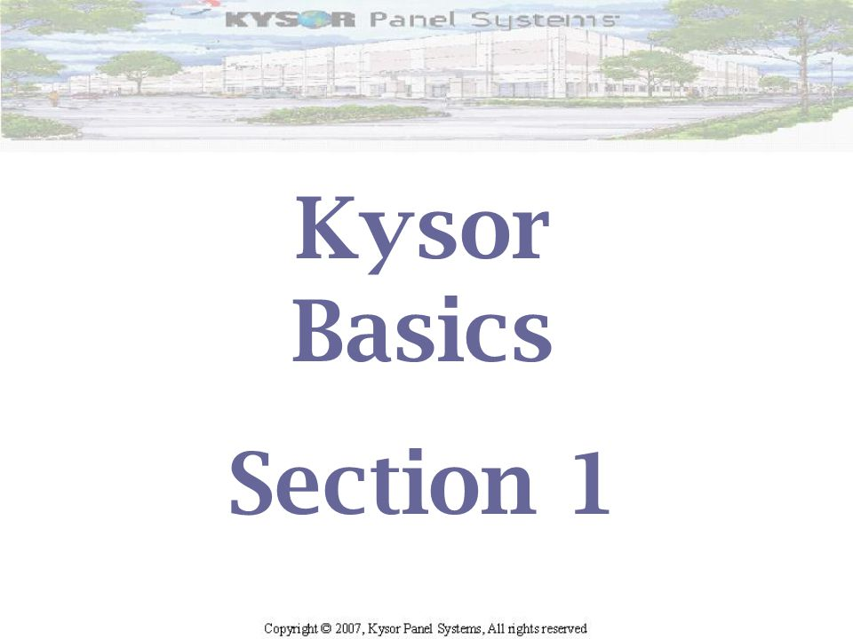 Kysor Basics Section 1