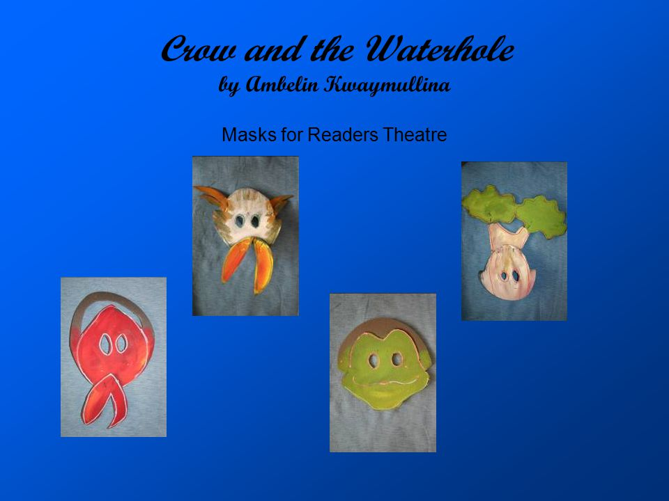 Crow and the Waterhole by Ambelin Kwaymullina Masks for Readers Theatre