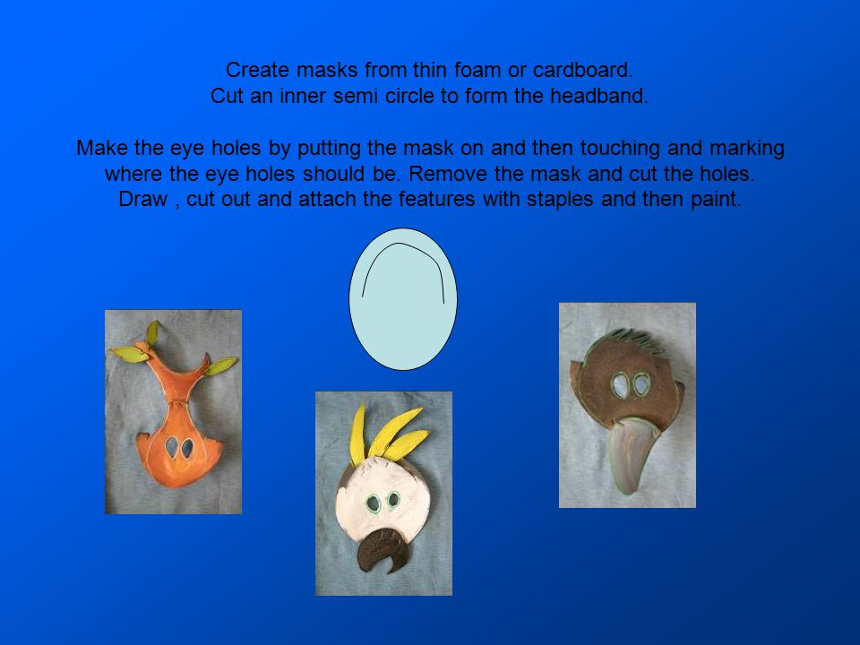Create masks from thin foam or cardboard