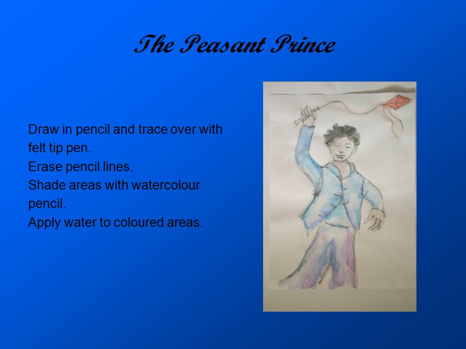 The Peasant Prince Draw in pencil and trace over with felt tip pen.