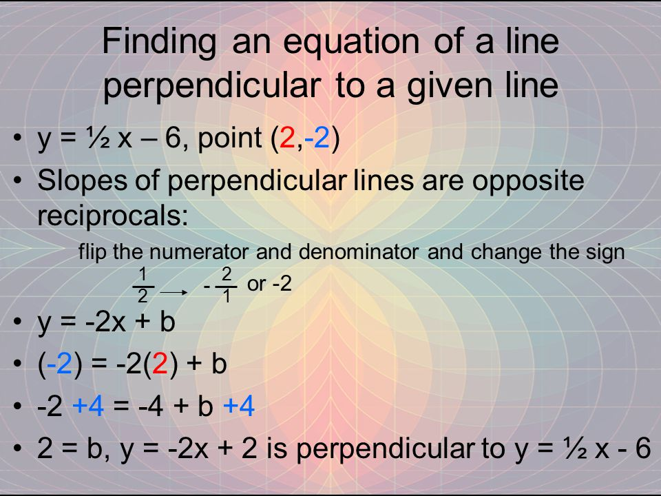Finding an equation of a line perpendicular to a given line
