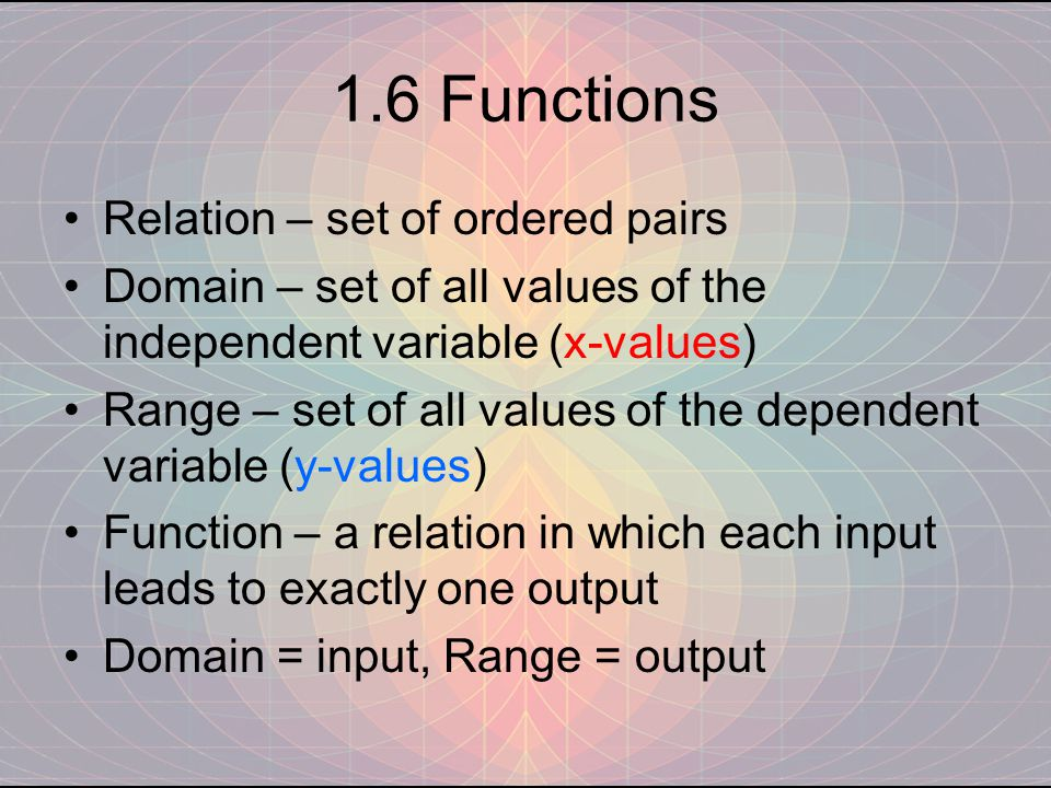 1.6 Functions Relation – set of ordered pairs