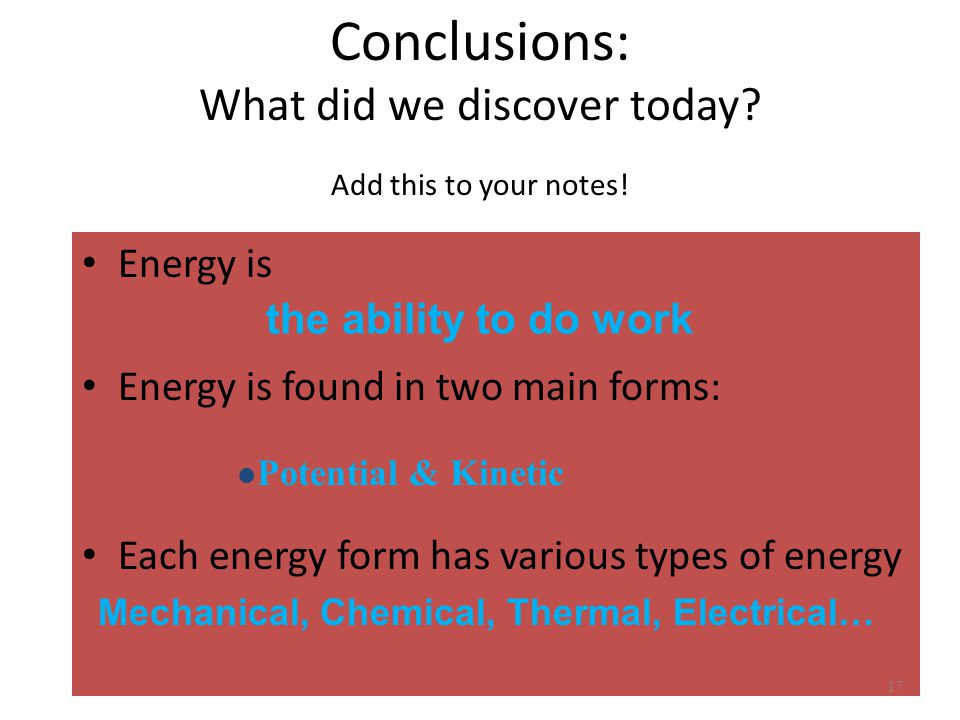 Conclusions: What did we discover today Add this to your notes!