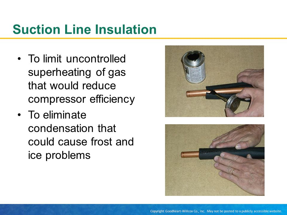 Suction Line Insulation