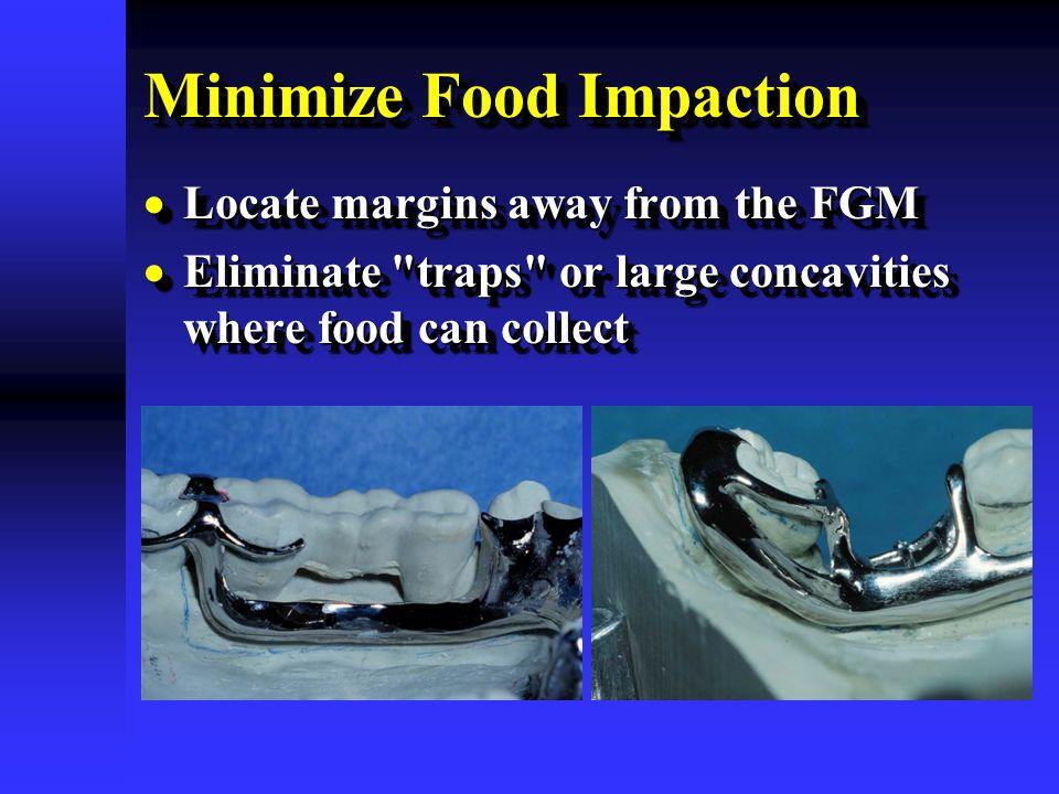 Minimize Food Impaction