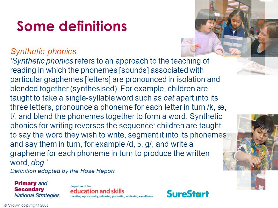 Some definitions Synthetic phonics