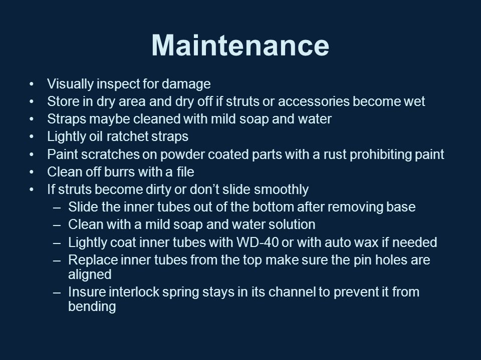 Maintenance Visually inspect for damage