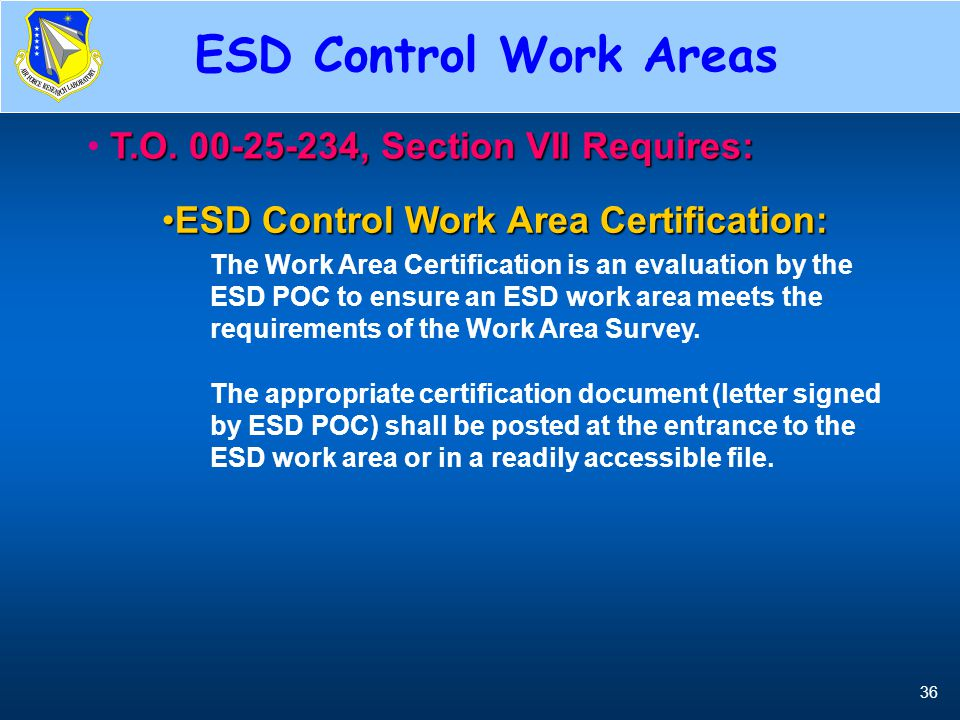ESD Control Work Areas T.O. 00-25-234, Section VII Requires: