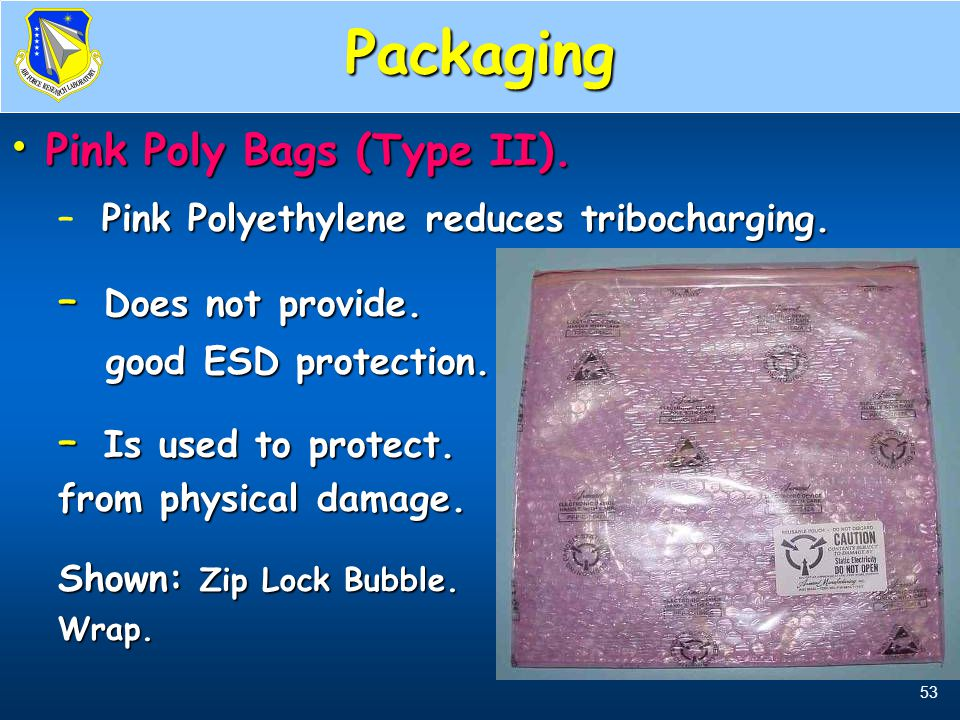Packaging Pink Poly Bags (Type II). Does not provide.
