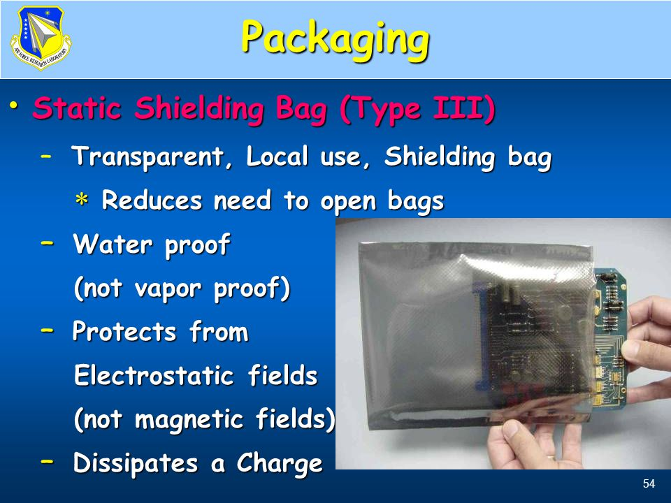 Packaging Static Shielding Bag (Type III) Reduces need to open bags