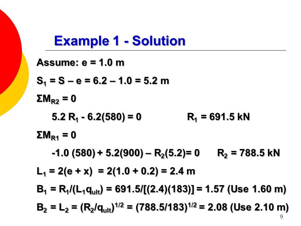 Example 1 - Solution Assume: e = 1.0 m S1 = S – e = 6.2 – 1.0 = 5.2 m