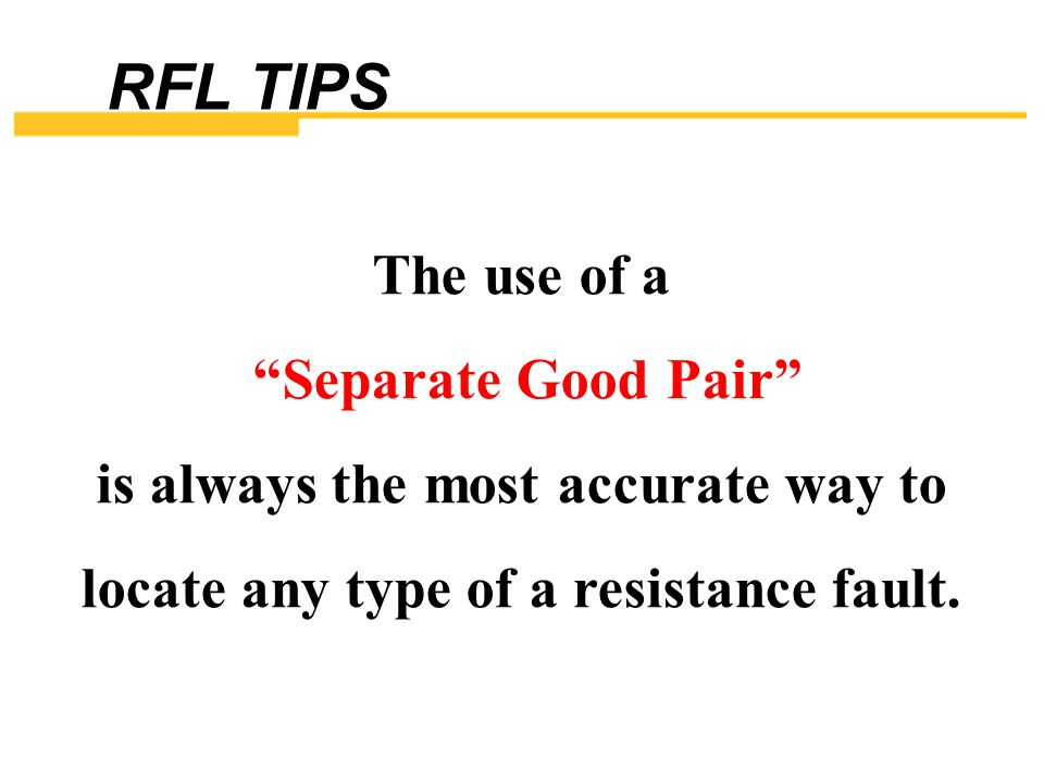 RFL TIPS The use of a Separate Good Pair