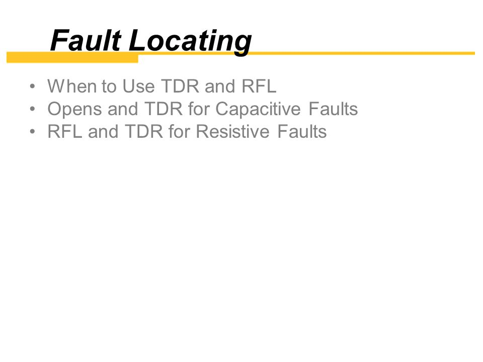 Fault Locating When to Use TDR and RFL