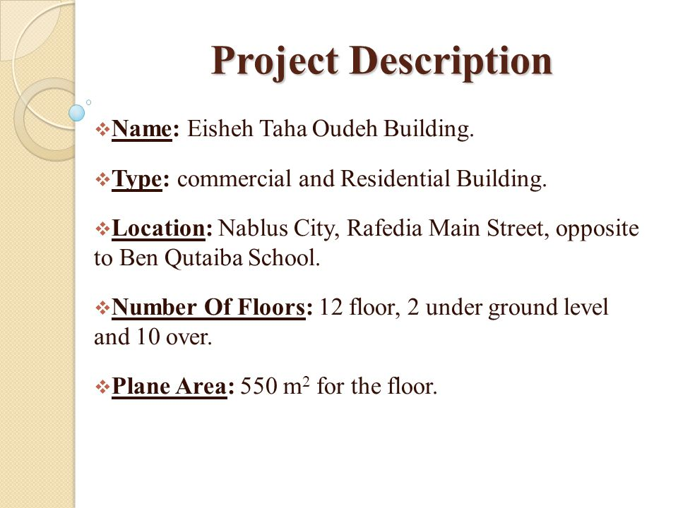 Project Description Name: Eisheh Taha Oudeh Building.