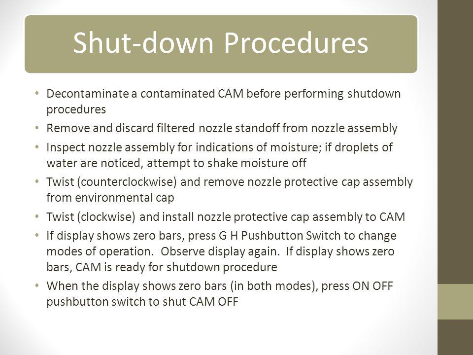 Decontaminate a contaminated CAM before performing shutdown procedures