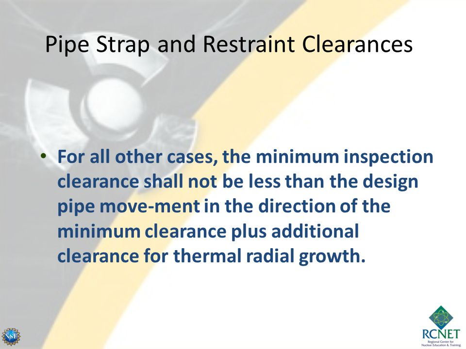 Pipe Strap and Restraint Clearances