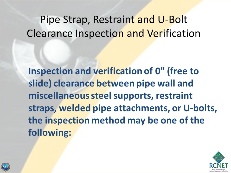 Pipe Strap, Restraint and U-Bolt Clearance Inspection and Verification