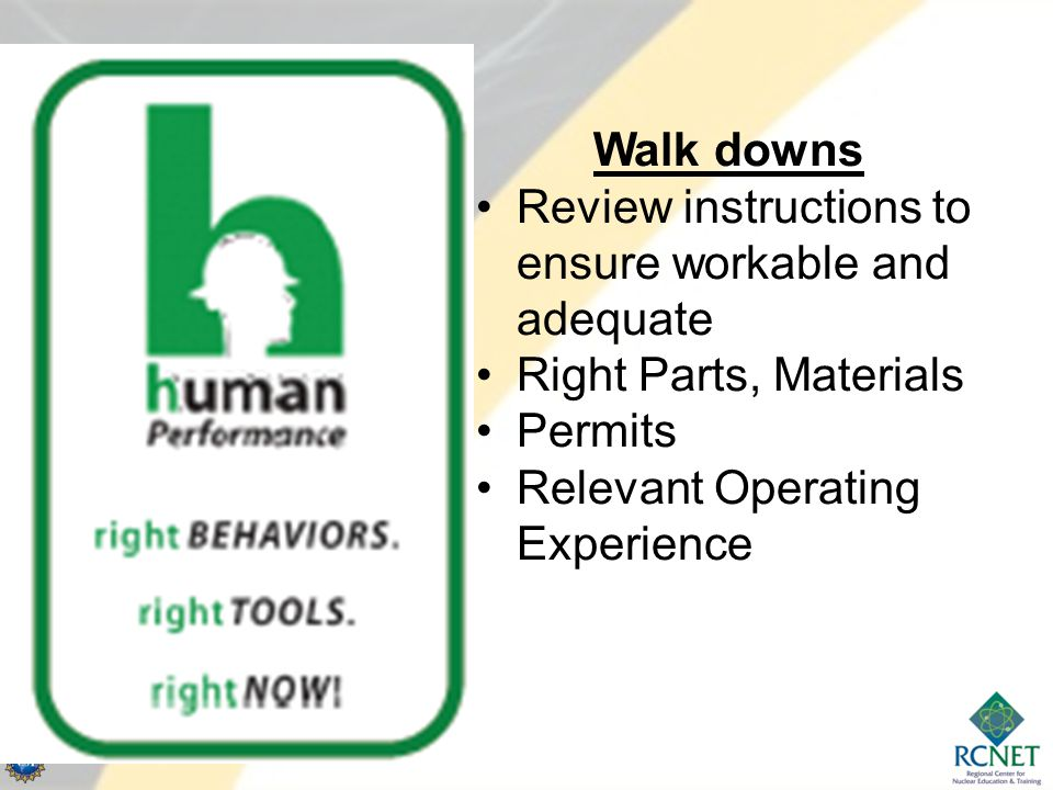Walk downs Review instructions to ensure workable and adequate.