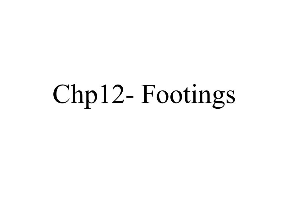 Chp12- Footings