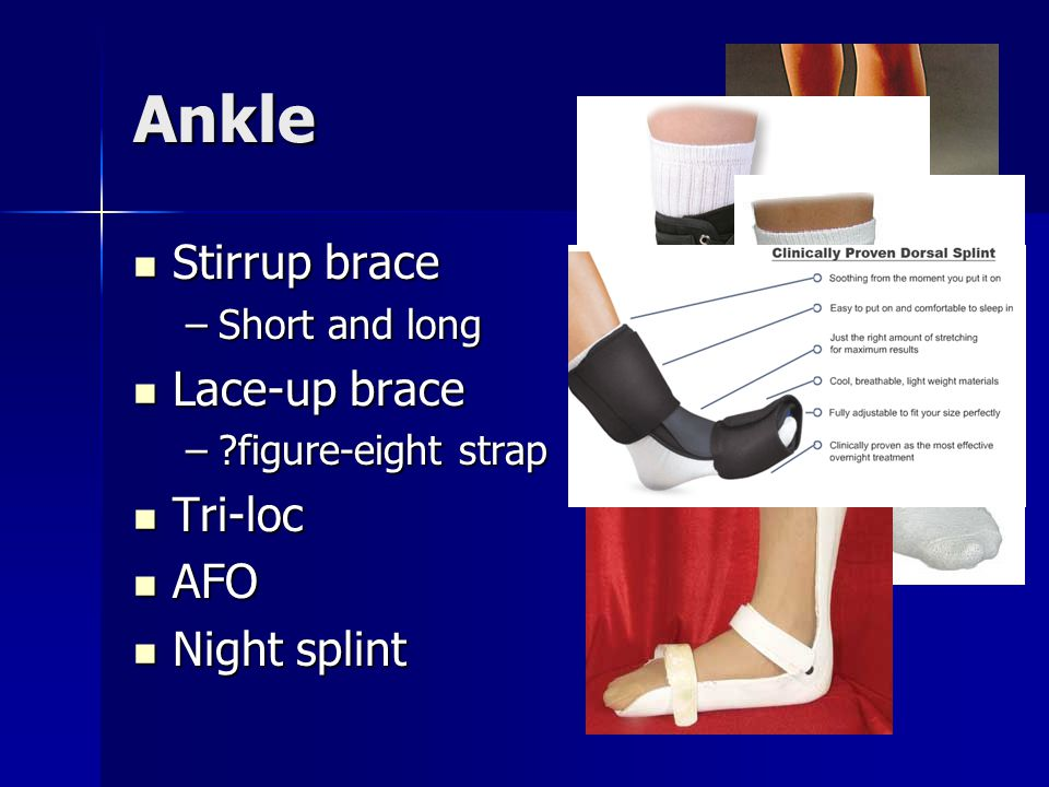 Ankle Stirrup brace Lace-up brace Tri-loc AFO Night splint