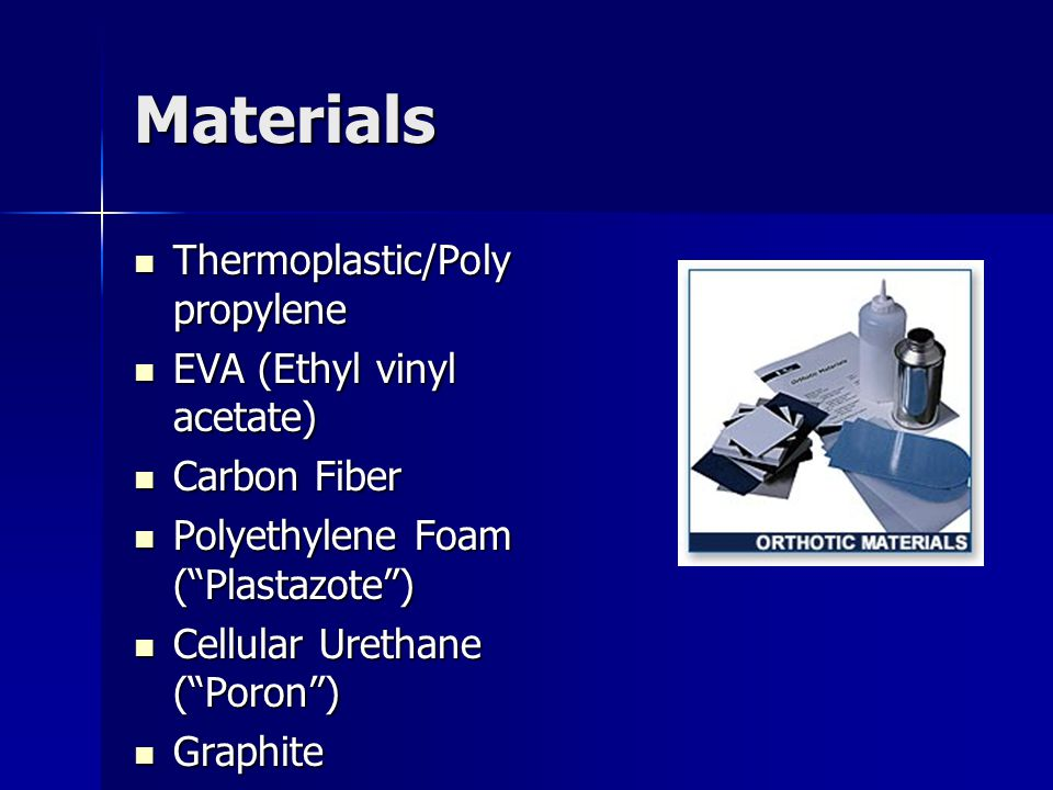 Materials Thermoplastic/Polypropylene EVA (Ethyl vinyl acetate)