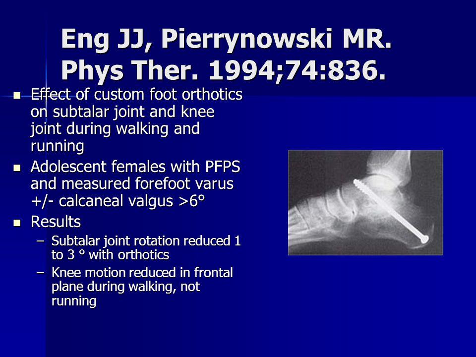Eng JJ, Pierrynowski MR. Phys Ther. 1994;74:836.