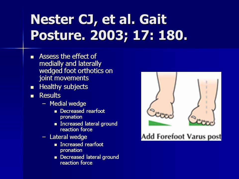 Nester CJ, et al. Gait Posture. 2003; 17: 180.
