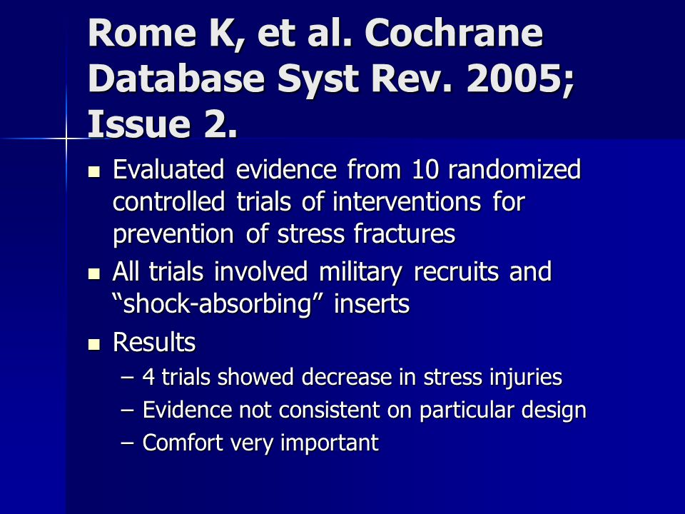 Rome K, et al. Cochrane Database Syst Rev. 2005; Issue 2.