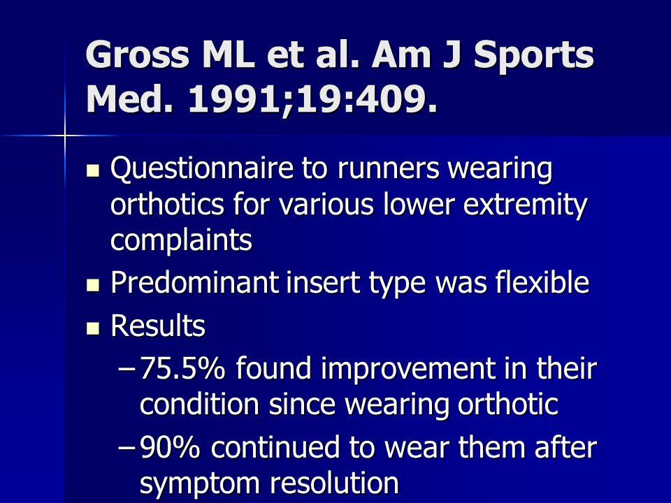 Gross ML et al. Am J Sports Med. 1991;19:409.