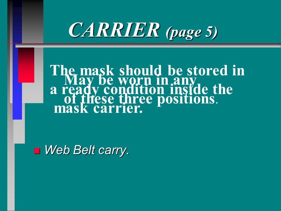 CARRIER (page 5) The mask should be stored in