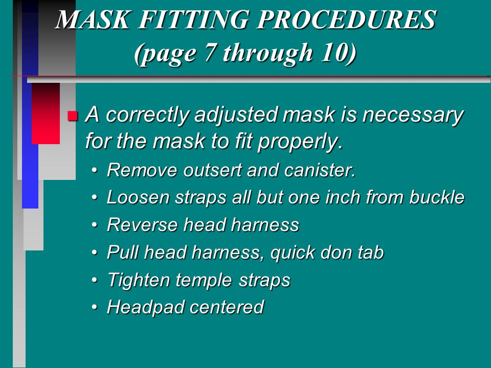 MASK FITTING PROCEDURES (page 7 through 10)