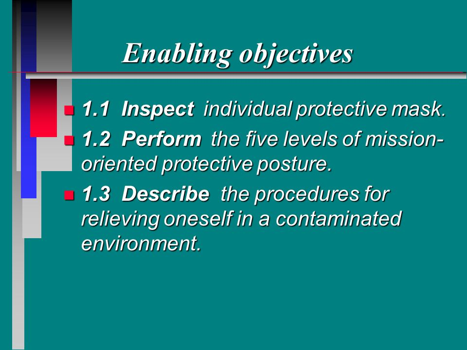 Enabling objectives 1.1 Inspect individual protective mask.