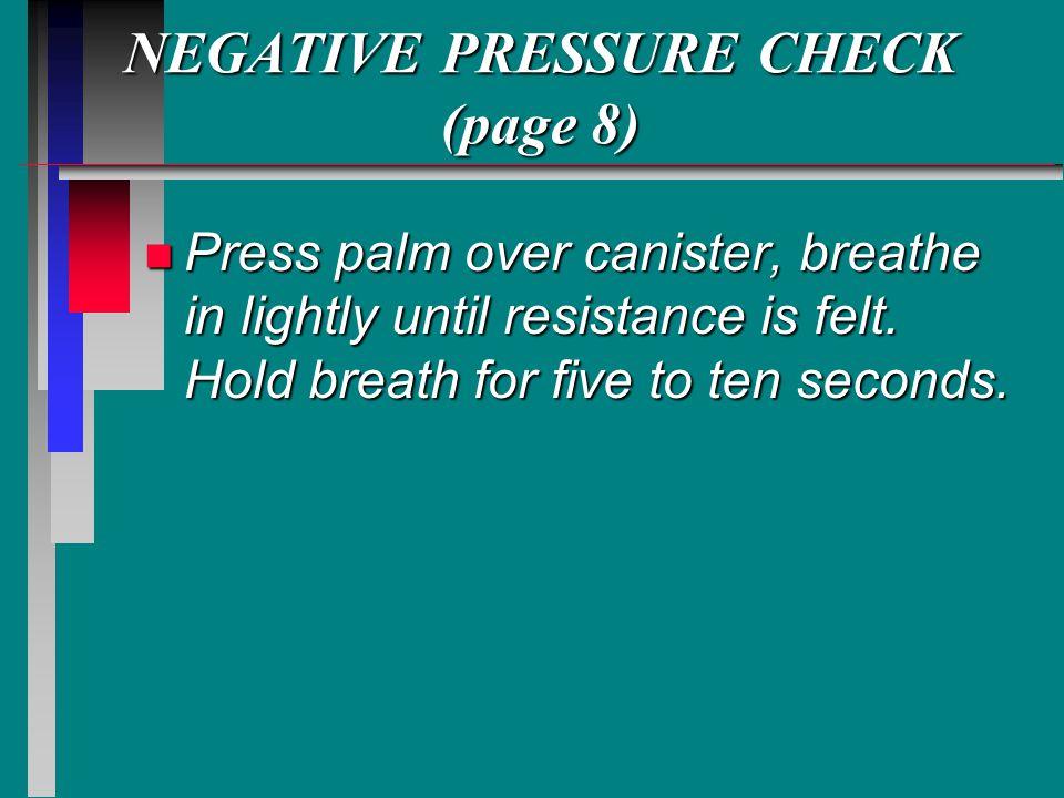 NEGATIVE PRESSURE CHECK (page 8)