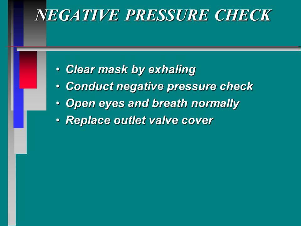 NEGATIVE PRESSURE CHECK